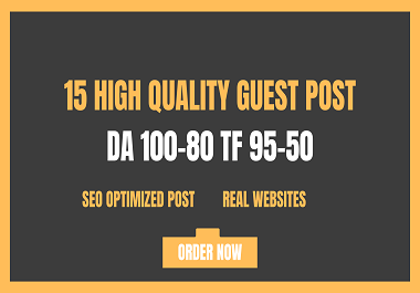 Write and Publish 15 Guest Post On High TF CF PA DA 100-80 Sites