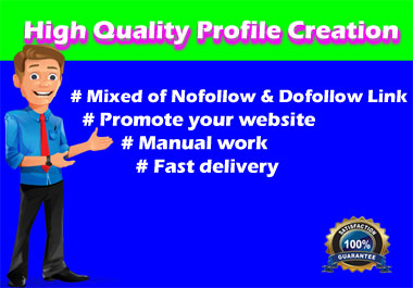 I Will Do 30 High Quality Do Follow Profile Creation Backlink