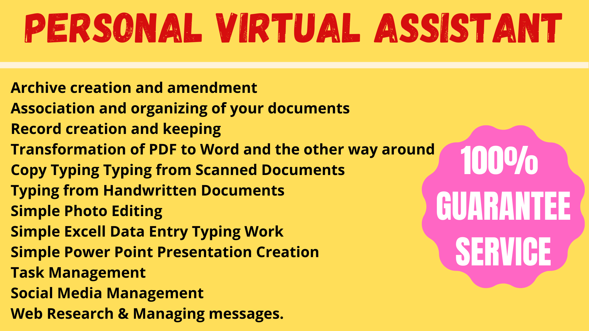 I will be your Virtual Assistant on a Daily, Weekly and Monthly Basis