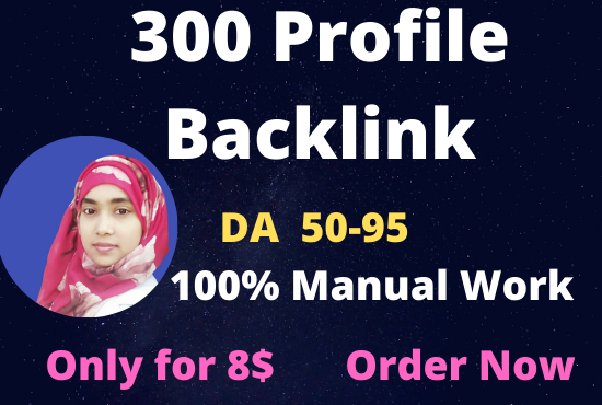 I will create 300 high DA and PA 50 to 95 profile backlinks.
