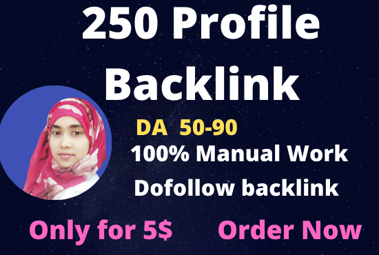 I will create 250 high DA and PA 40 to 95 profile backlinks.