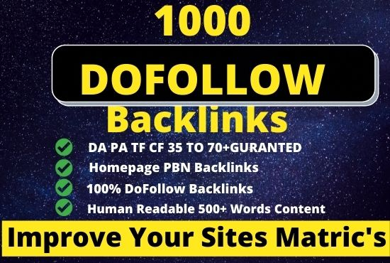 Build 1000 Homepage High Quality Dofollow Backlinks Service with High DA 45+ PA 35 TF CF