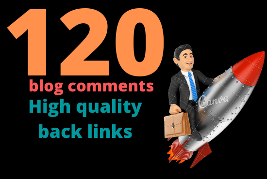 Boost website on google by 120 BLOG COMMENTS in high quality backlinks DA 30+