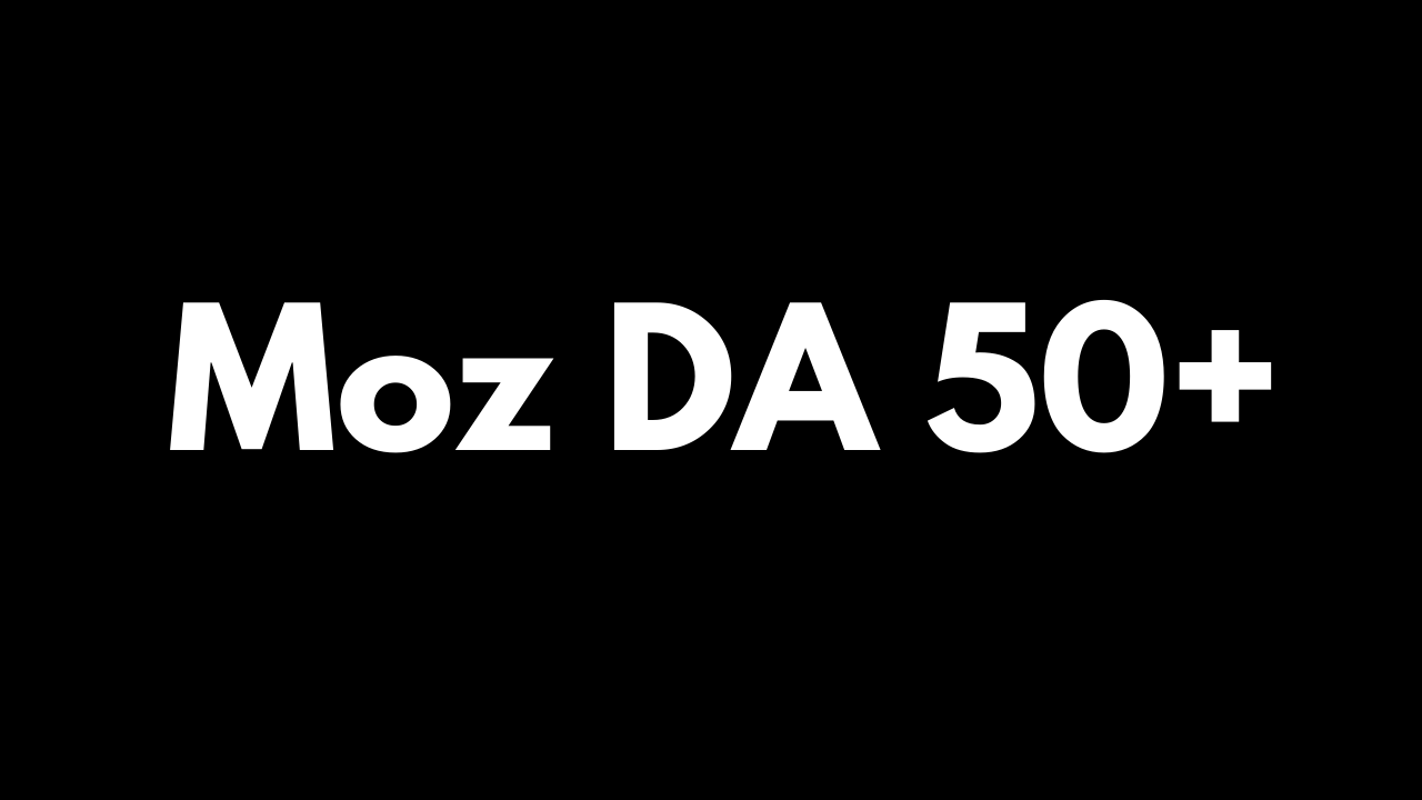 I will increase domain authority MOZ DA 50+ for Fast Ranking On Google
