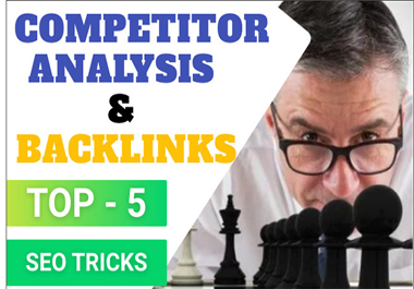 I will top 5 SEO competitors analysis and give competitors backlinks