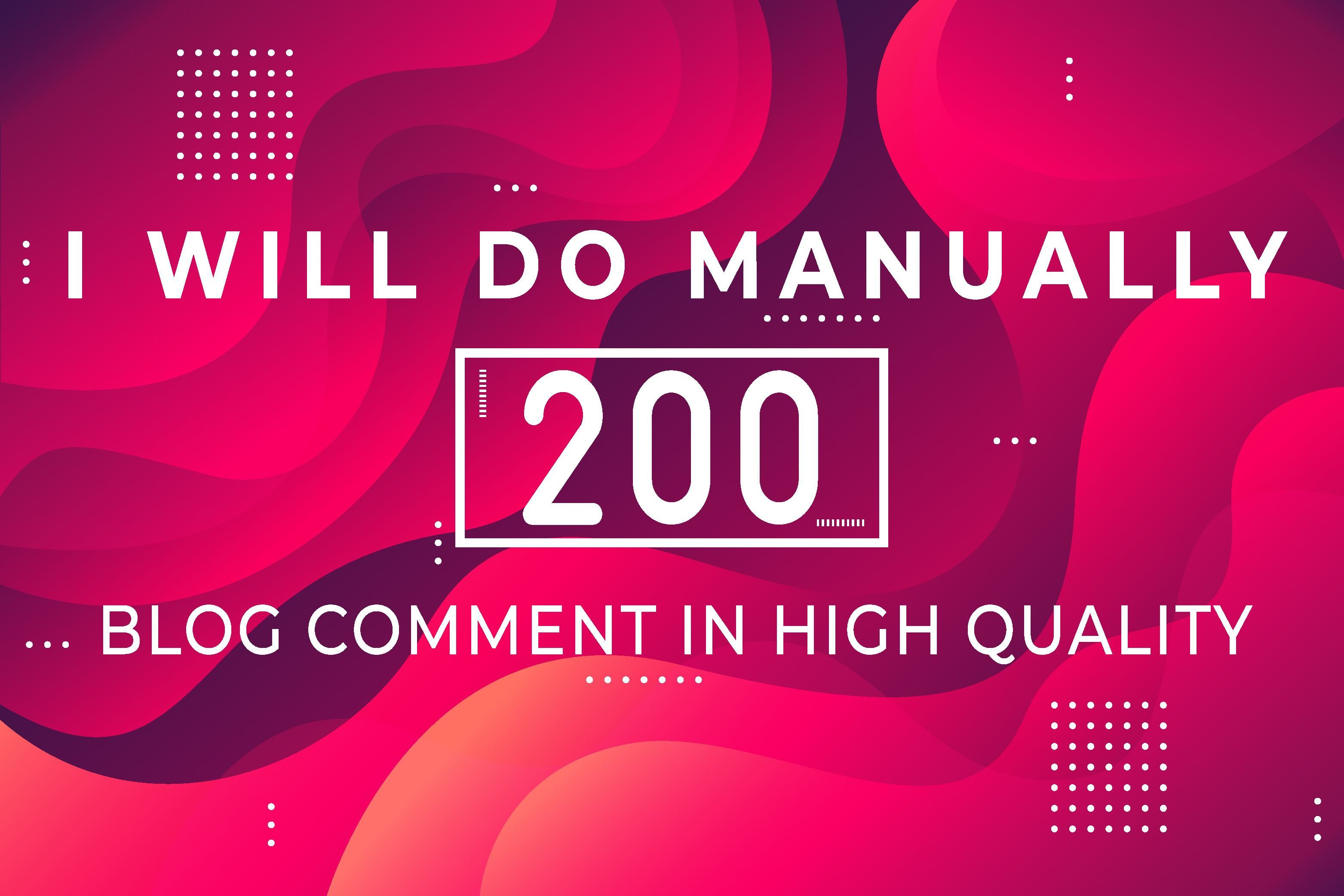 I will do manually 200 Blog Comments Backlinks High DA 20+ to 50+