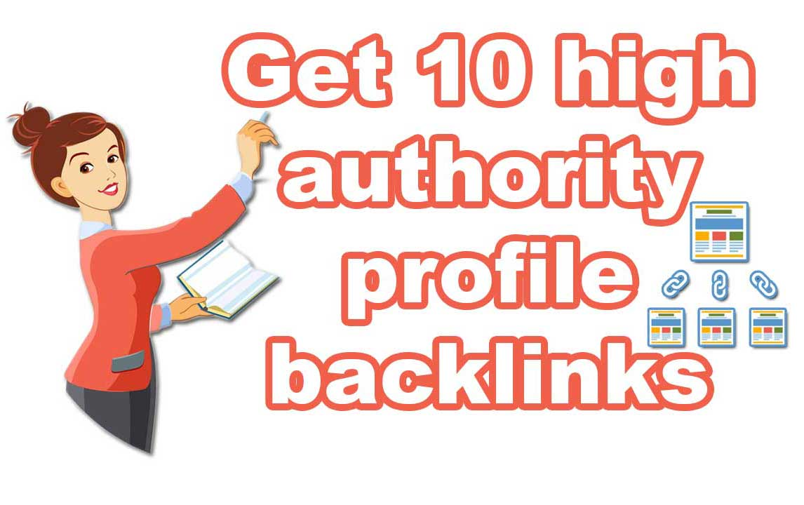 Get 10 high authority profile backlinks