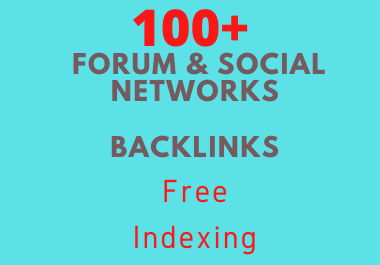 100+ Forum and Social Networks Backlinks with Free Indexing