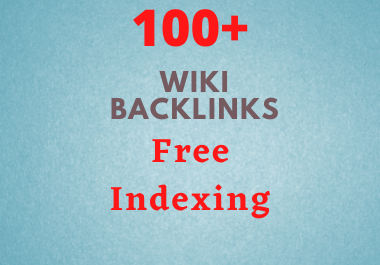 100+ Wiki Backlinks with Free Indexing in 24 hours