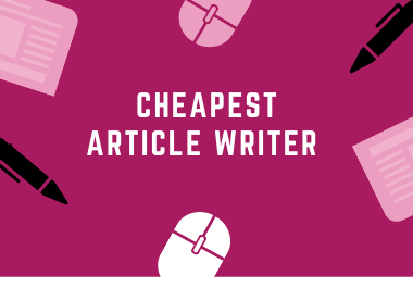 Cheapest article writer service available