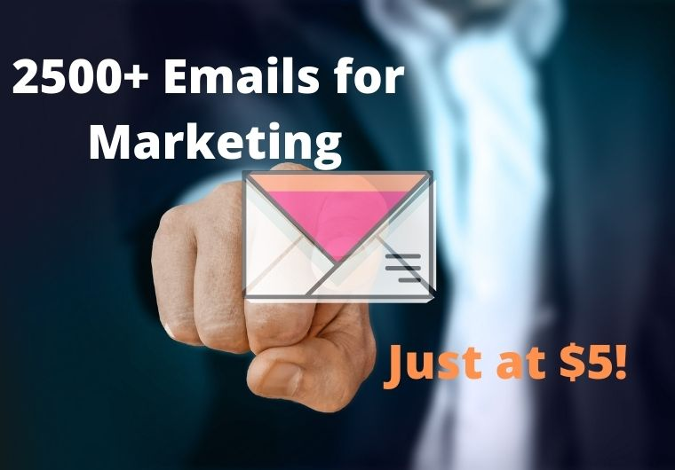 I'll give you 2500+ E-mails for marketing