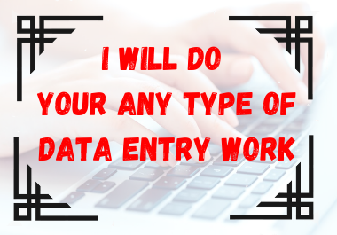 I will do Any Type Of Data Entry,  Excel Data Entry,  Typing,  Copy Paste Work