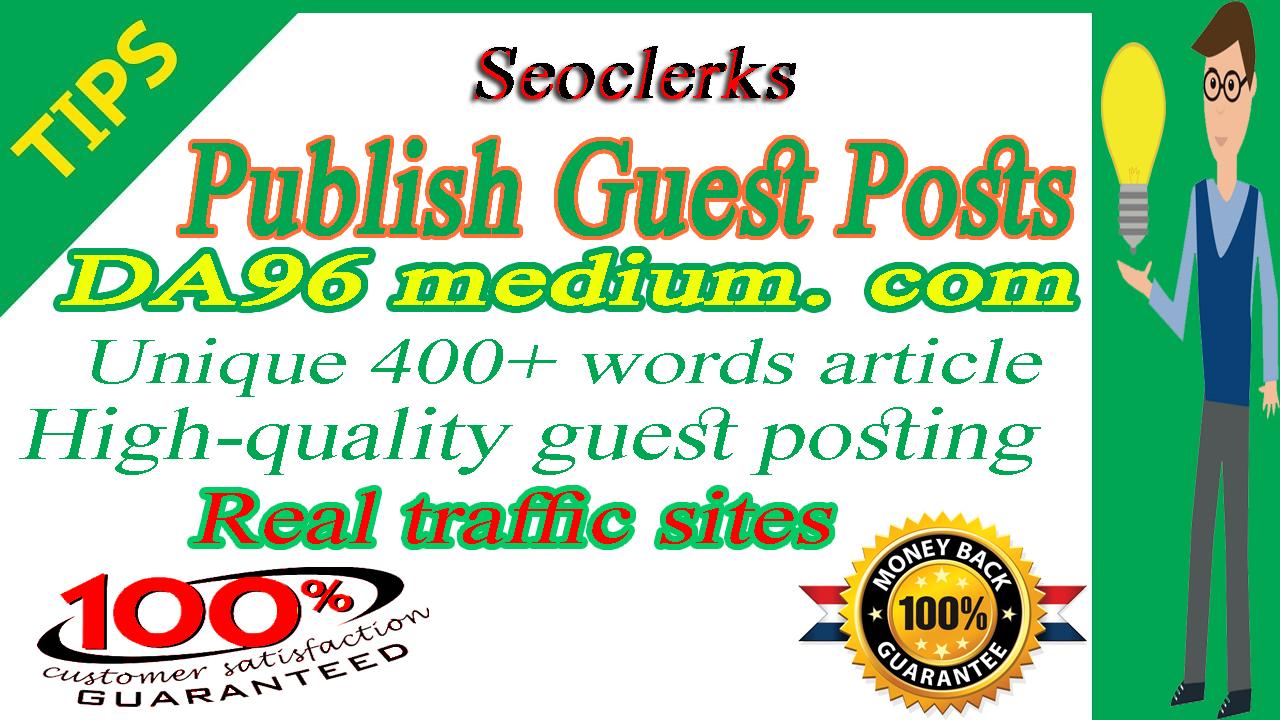 write and publish guest posts on DA96 medium Site