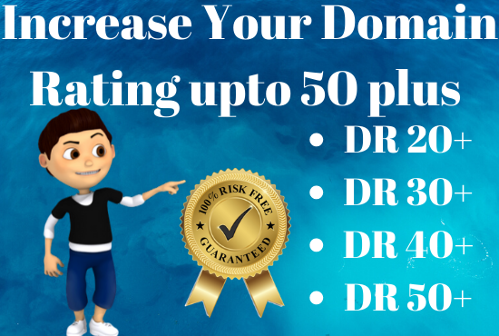 I will increase Your DR DOMAIN RATING in Ahrefs upto 50 plus