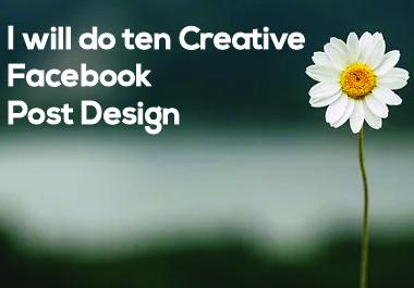 I will do ten Creative Facebook Post Design