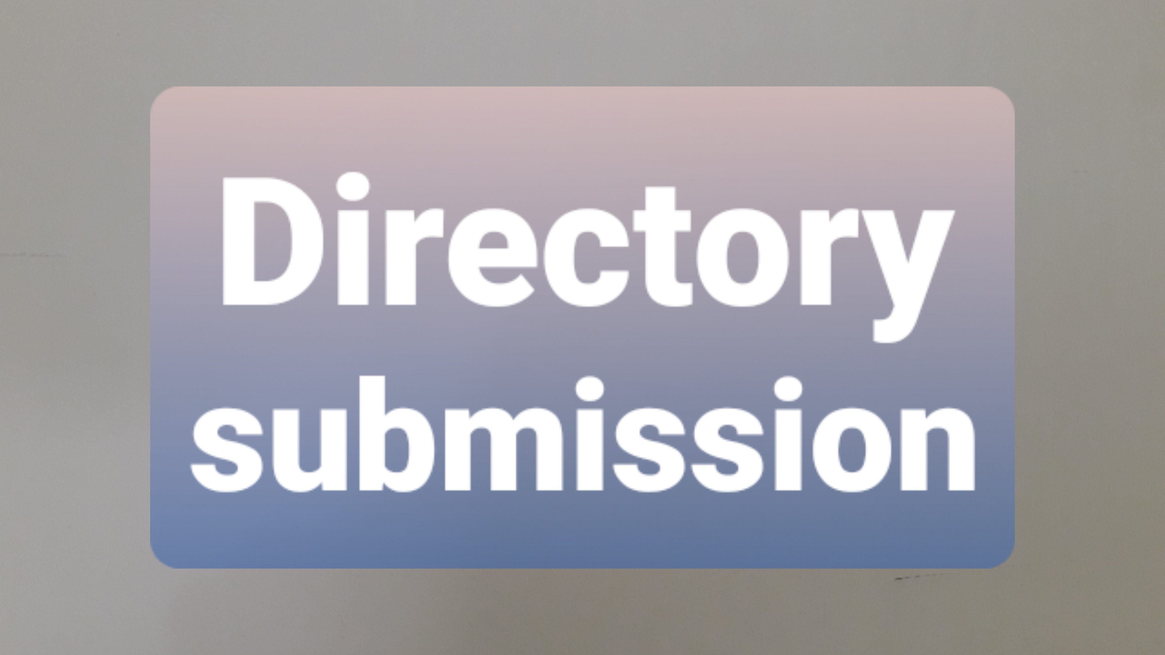 I will submit your website in 1000 directories