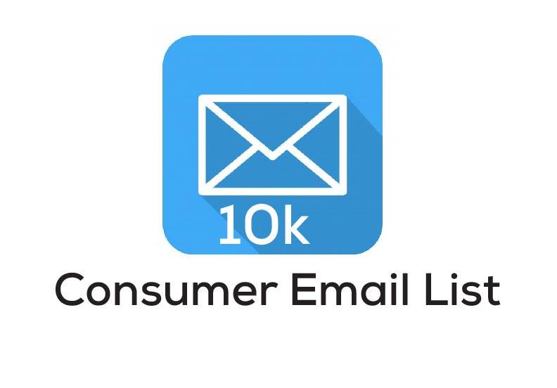 I will provide 10K consumer email list