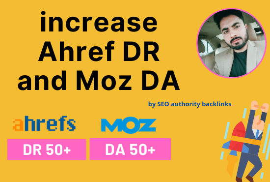increase ahref DR and moz da by SEO authority backlinks