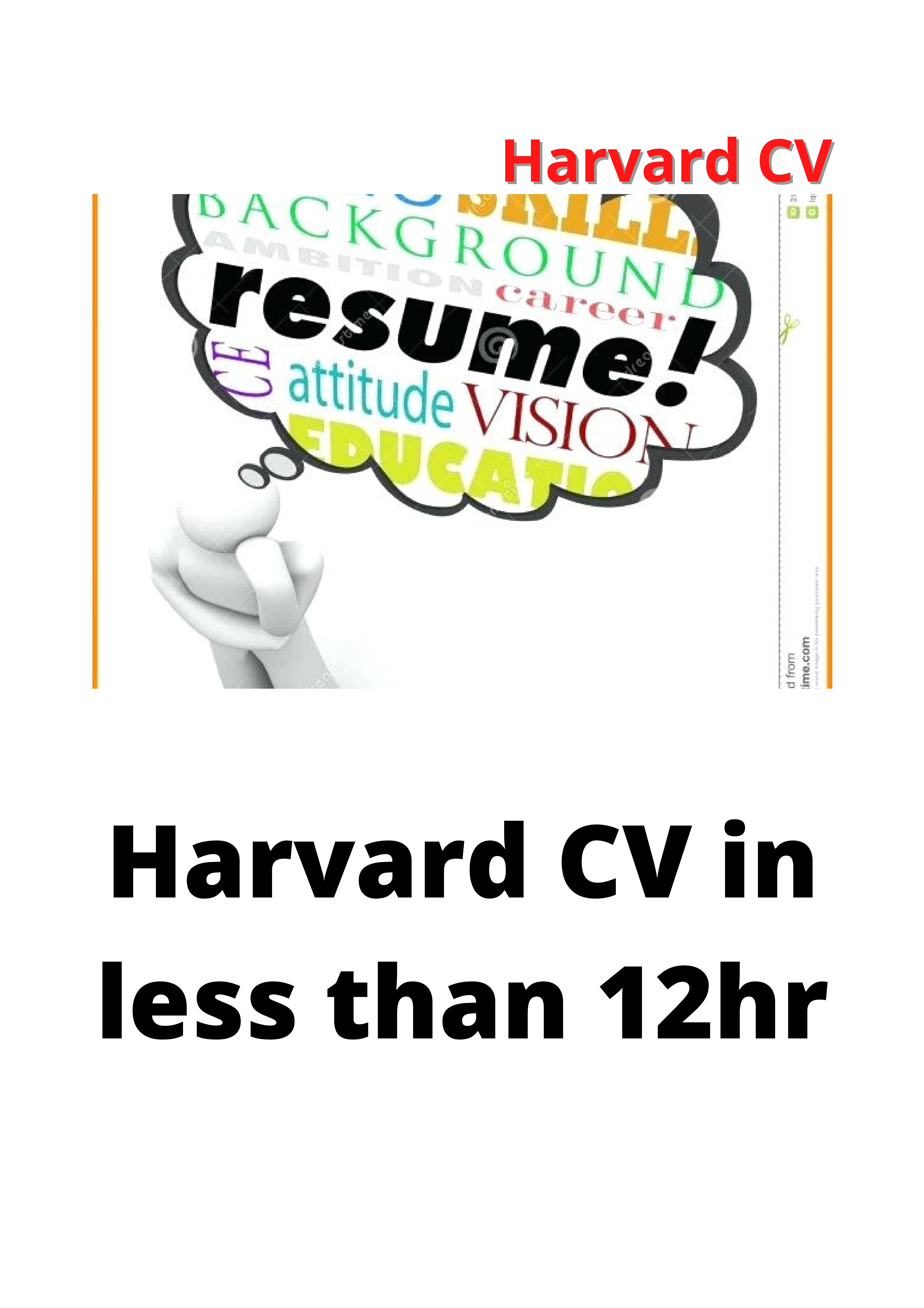 I will produce professional Harvard Style resume and CV in less than 12hr plus job Cover Letter