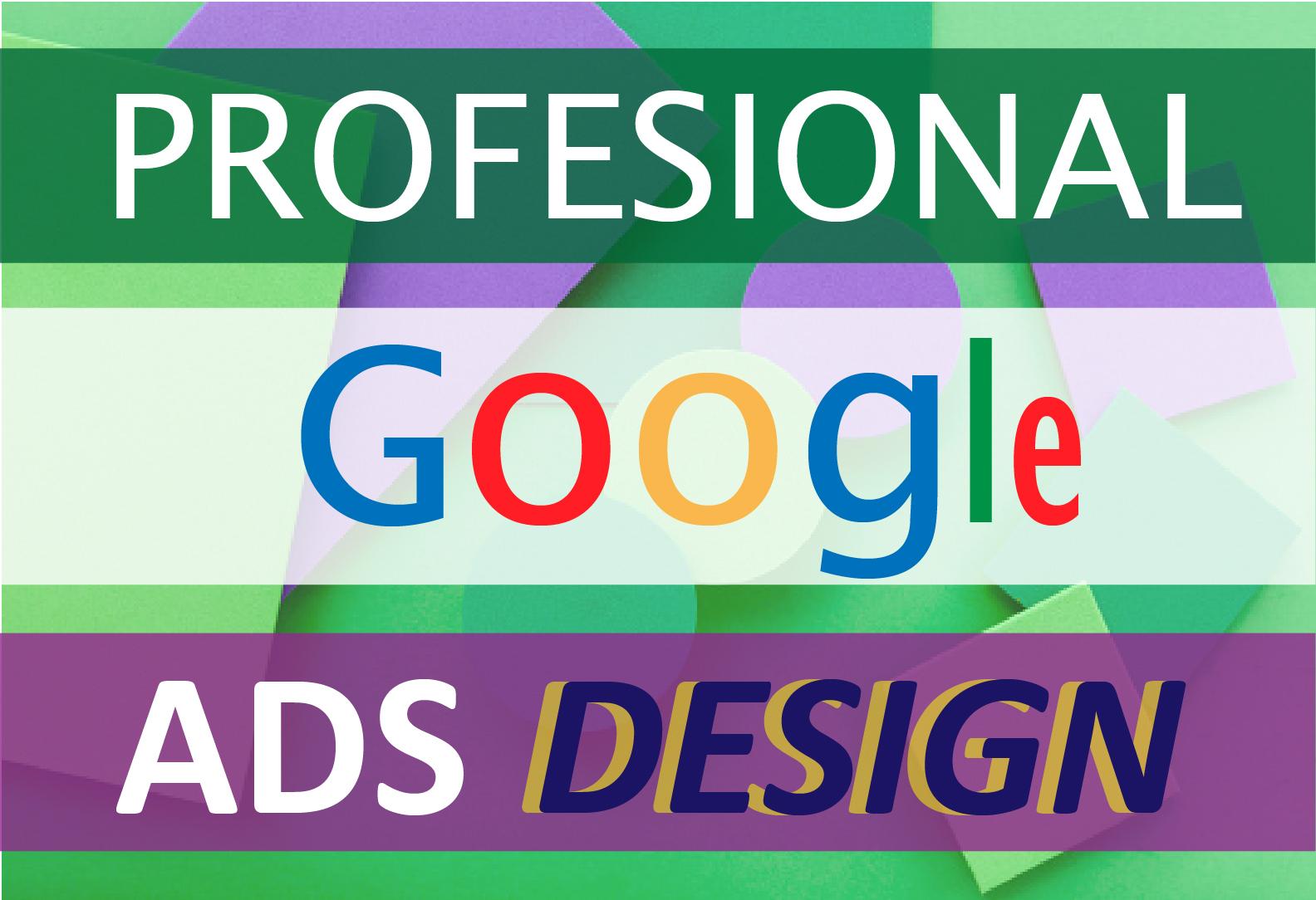 I will create the PROFESSIONAL GOOGLE ADS DESIGN