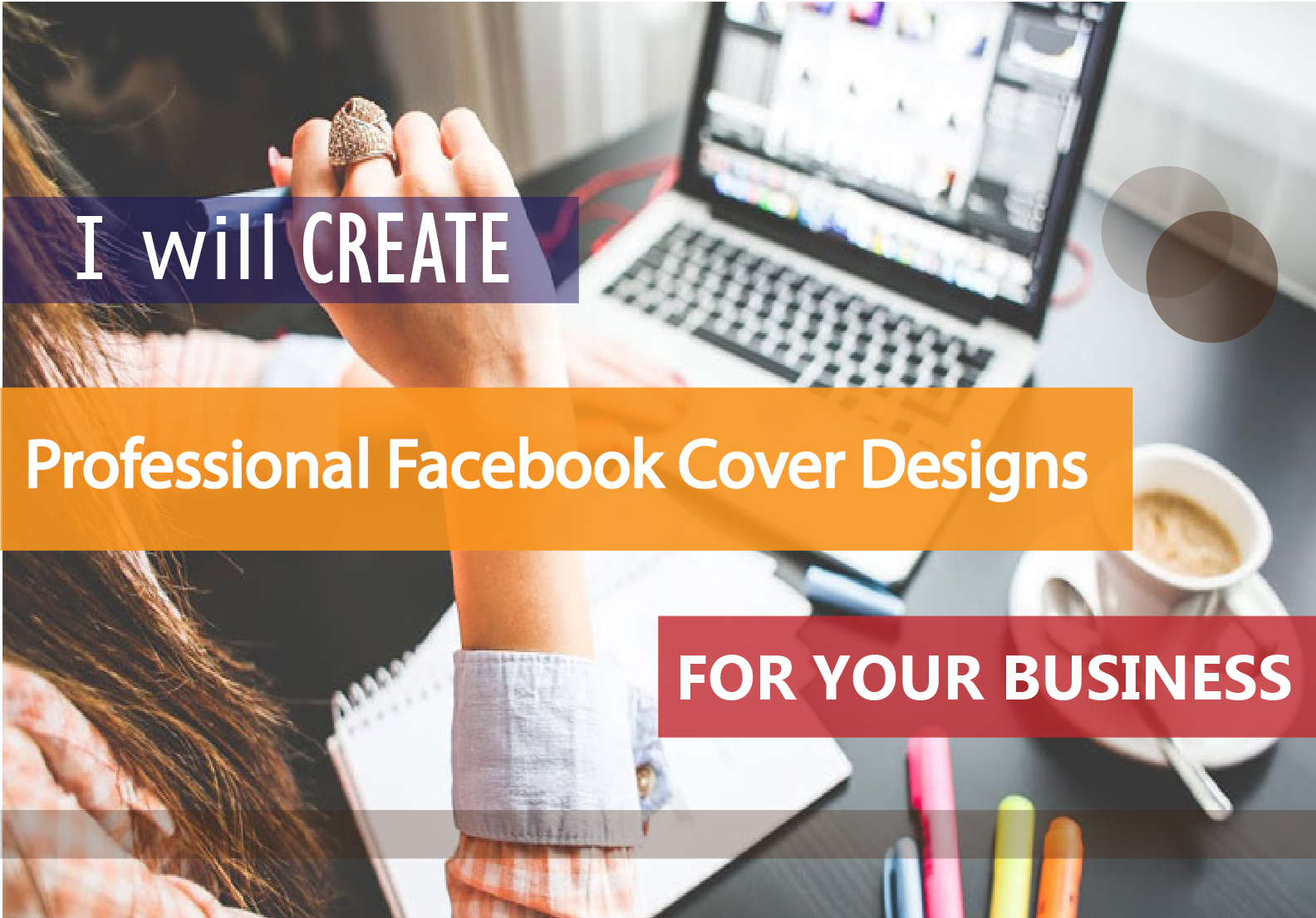 I will create Professional Facebook Cover Designs for your Business