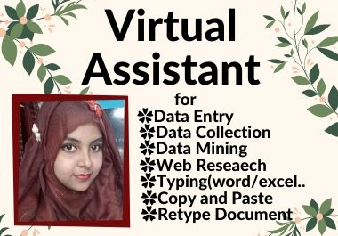 I can be your virtual assistant for data entry and web research