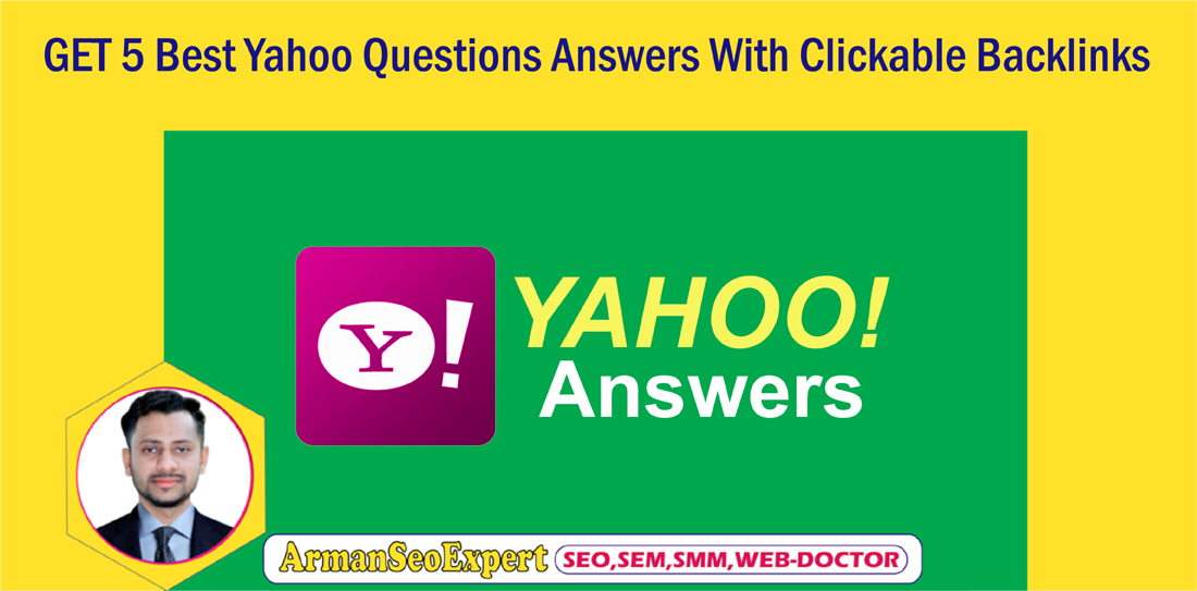 Get 5 Best Yahoo Questions Answers With Clickable Backlinks