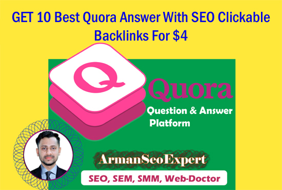 GET 10 Best Quora Answer With SEO Clickable Backlinks