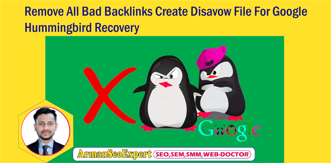 Remove All Bad Backlinks Create Disavow File For Google Hummingbird Recovery