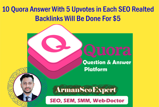 10 Quora Answer With 5 Upvotes in Each SEO Realted Backlinks Will Be Done