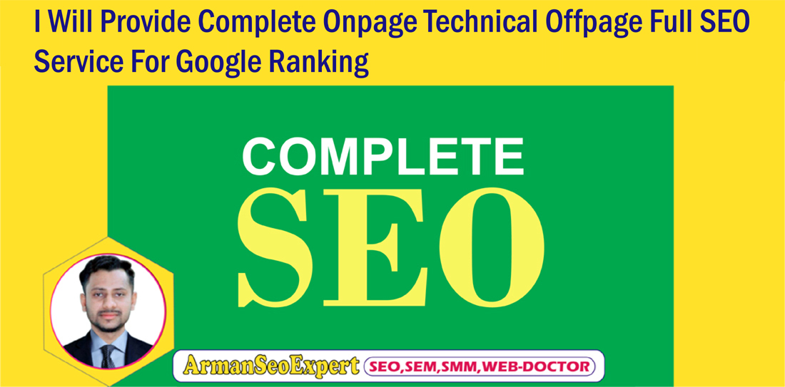 I Will Provide Complete Onpage Technical Offpage Full SEO Service For Google Ranking