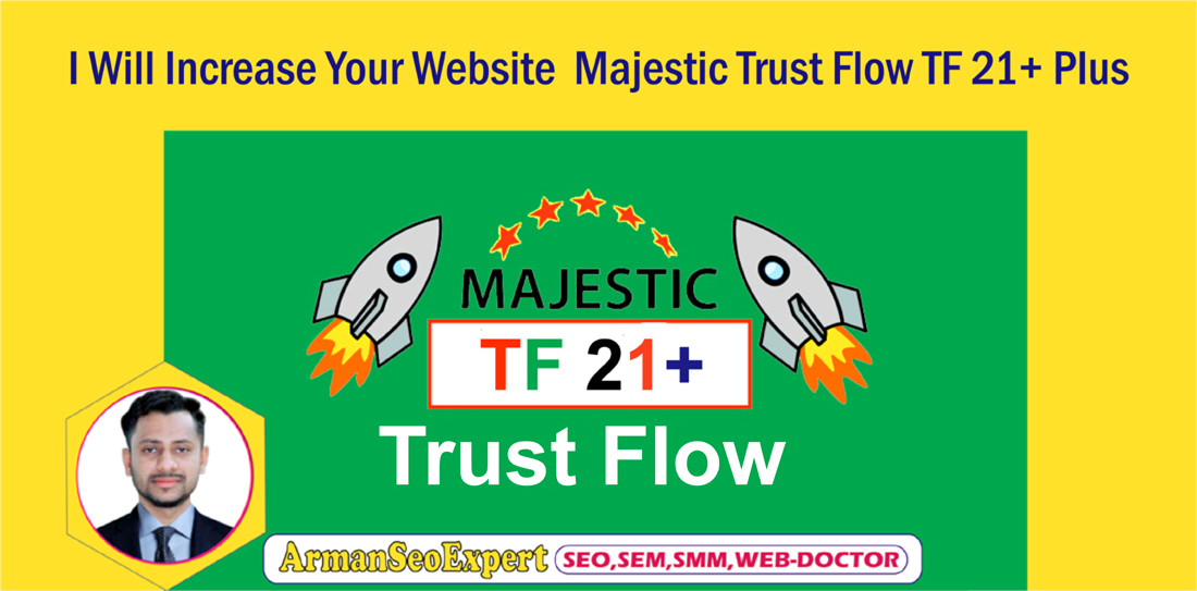 I Will Increase Your Website Majestic Trust Flow TF 21+ Plus