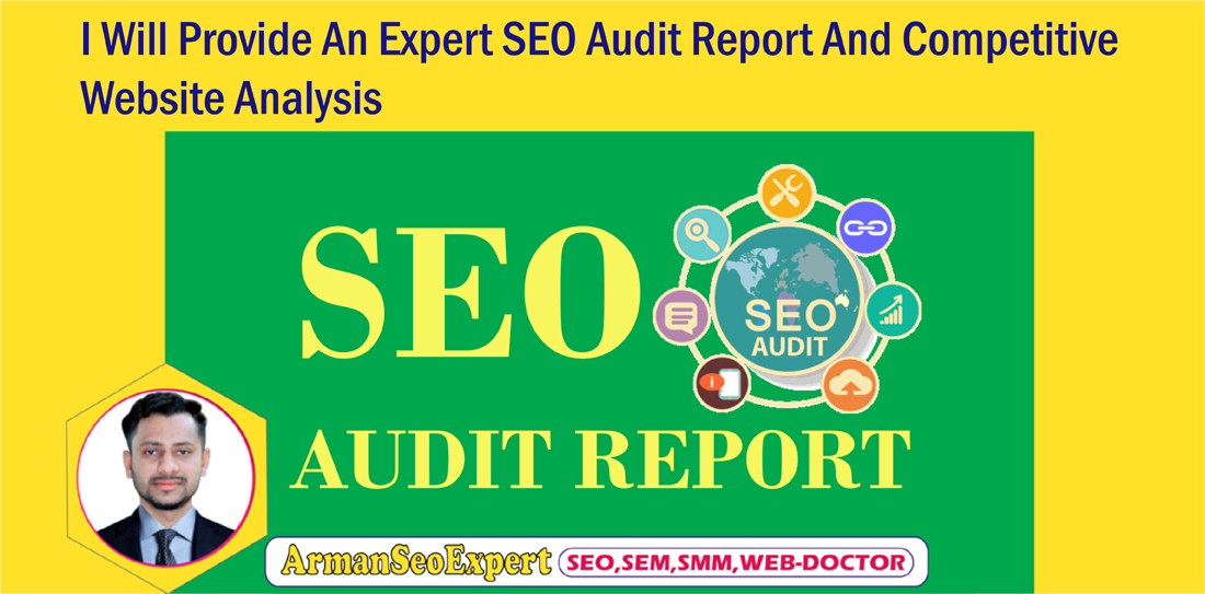 I Will Provide An Expert SEO Audit Report And Competitive Website Analysis
