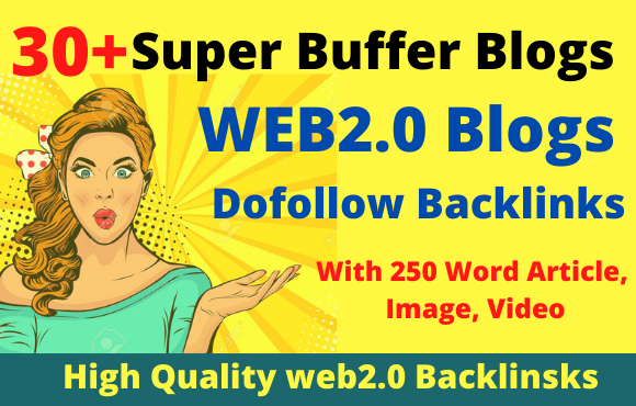 I will provide 30 super web 2 0 buffer blogs Dofollow backlinks