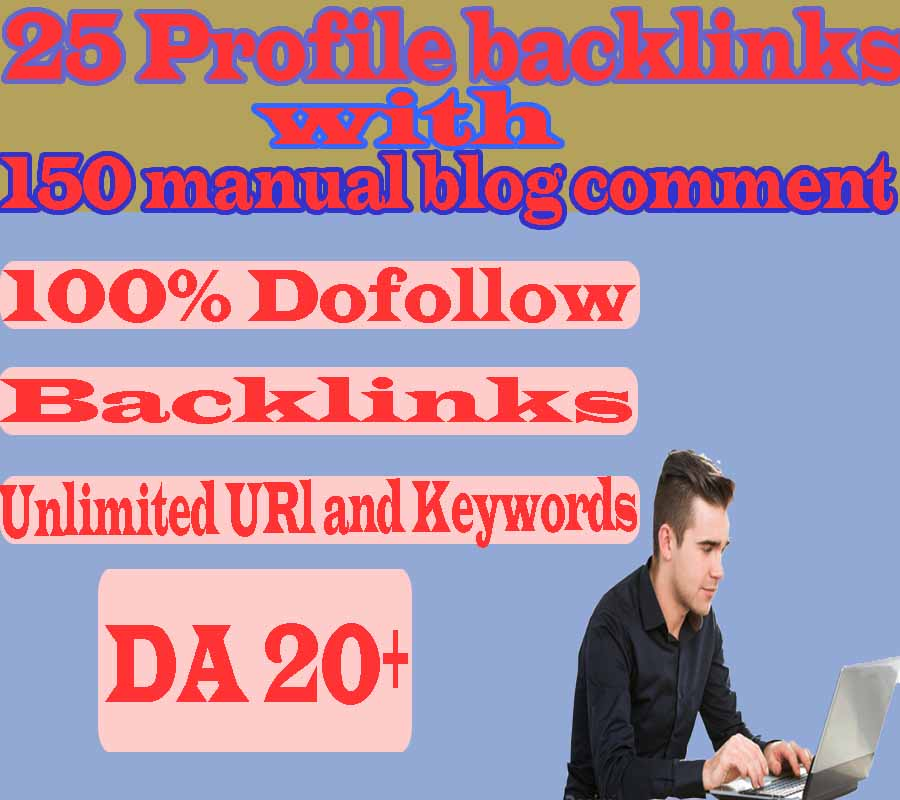 I will do 25 profile with 150 Manual dofollow blog comments backlinks DA 20+