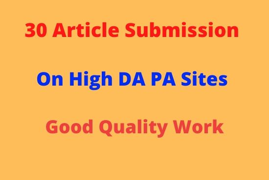 I will make 30 high quality article submission in high DA PA sites