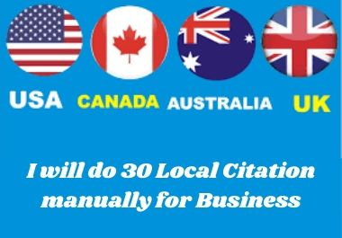 I will manually create 30 local citations USA,  Canada,  Australia and UK business sites