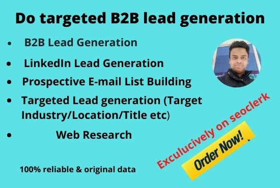 I will do 100 highly targeted b2b lead generation and research data