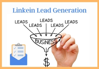 Linkedin Lead Generation and Prospect List Building for your b2b Marketing