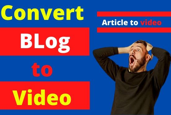 I will convert blogs, articles or text into stunning videos