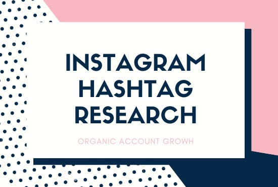 I will research hashtags to grow your instagram organically