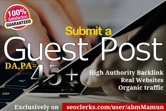 I will publish a business guest post in DA 45 plus high authority site.