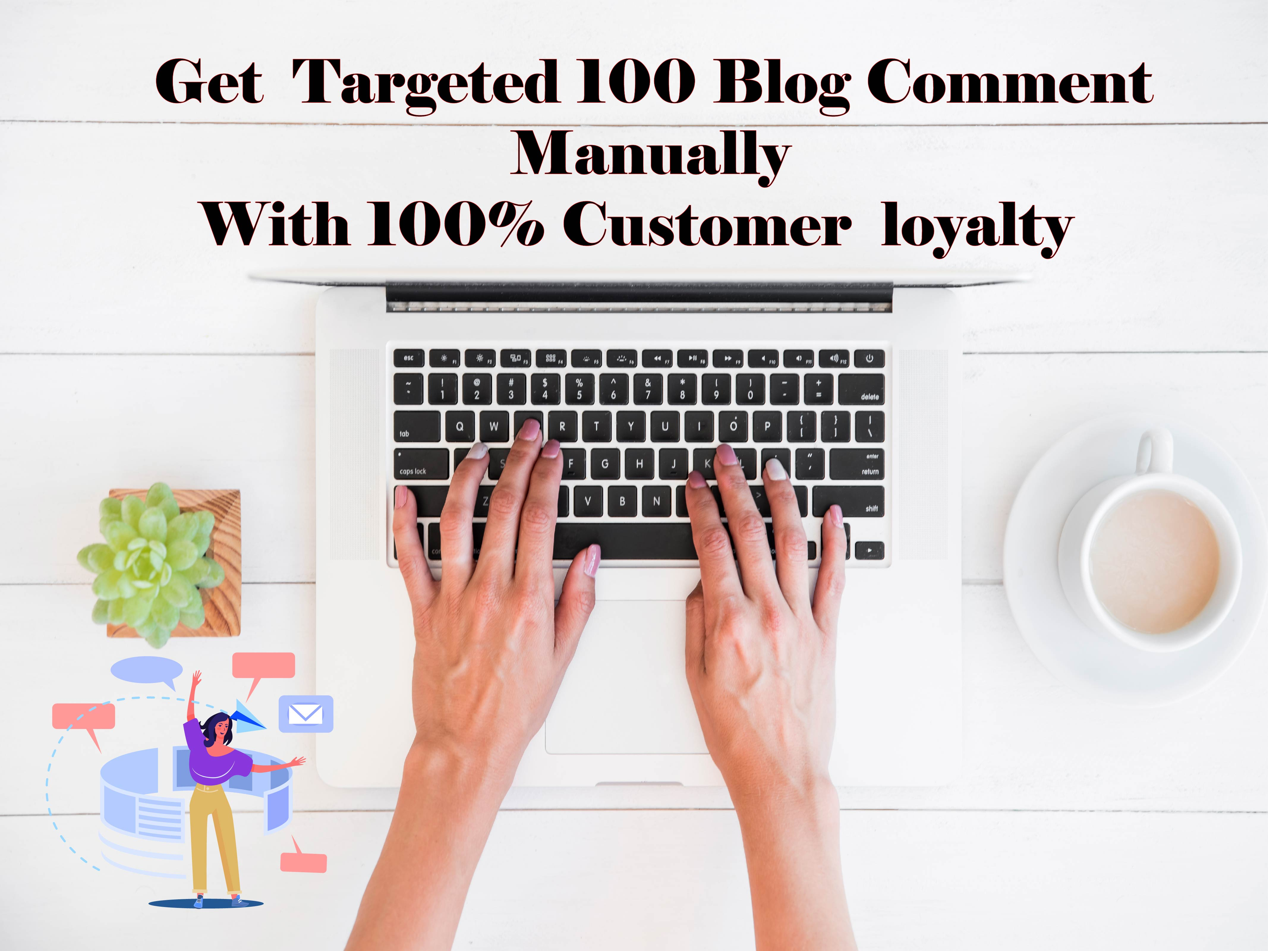 Get targeted 100 Blog Comment Manually Done with 100 customer loyalty