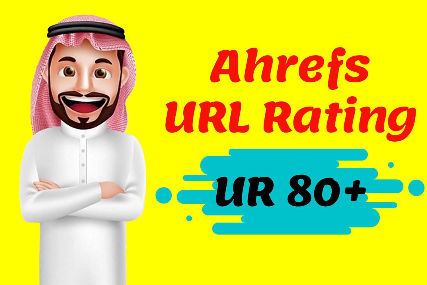 I Will Increase Ahrefs URL Rating 80 Plus
