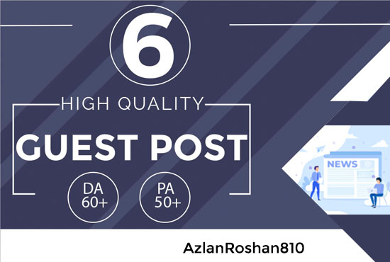 6 HIGH Quality Guest Post-HIGH METRIC LINKS