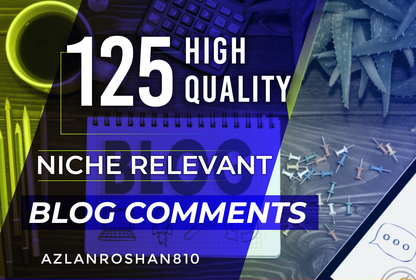 125 High Quality Niche Relevant Blog Comments