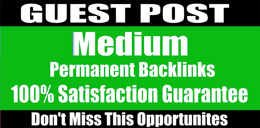 write and publish a guest post on medium DA 96 PA 81 high-quality backlink