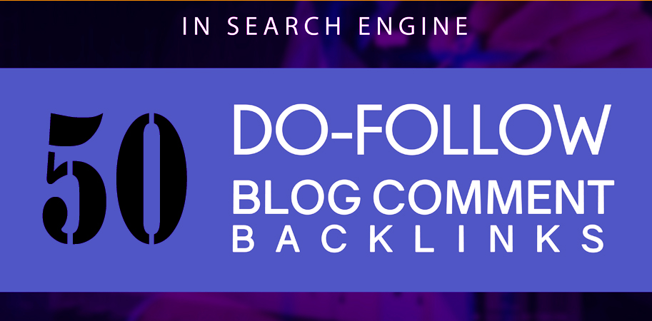 50 Dofollow Blog Comment Backlinks High Quality & manually Publish