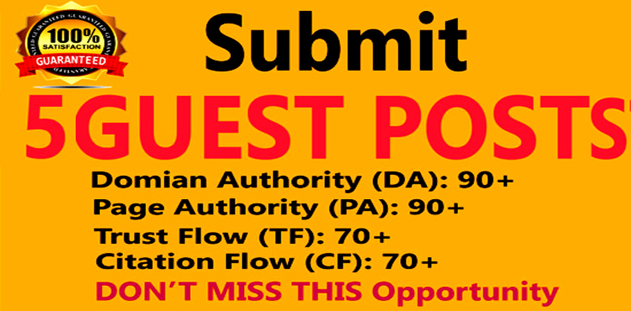 I will do Write And Publish 5 Guest Posts on High Authority websites DA91+,  PA90+