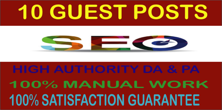 Write & Publish 10 Guest Posts on High Authority DA & PA Permanent Backlinks